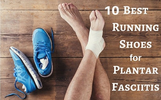 10 Best Running Shoes for Plantar Fasciitis in 2020